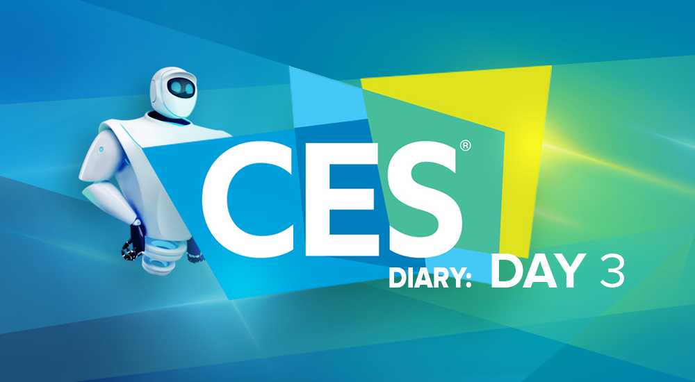 CES Diary: Day 3
